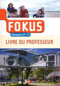 Laetitia Bally - Allemand 2e A2 vers B1 Fokus - Livre du professeur.