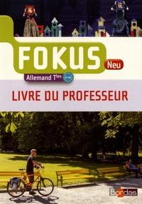 Laetitia Bally et Anne Delposen - Allemand Tles B1/B2 Fokus Neu - Livre du professeur.