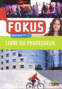 Laetitia Bally et Brigitte Benhamou - Allemand Tles Fokus B1/B2 - Livre du professeur.