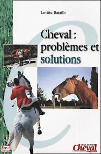 Laetitia Bataille - Cheval : problèmes et solutions.
