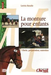 Laetitia Bataille - La monture pour enfants - Choix, préparation, entretien.