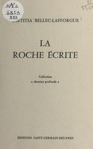 Laetitia Bellec-Laforgue - La roche écrite.
