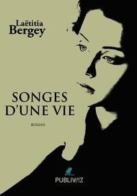 Laëtitia Bergey - Songes d'une vie.