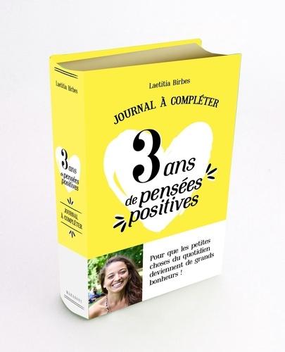Laëtitia Birbes - 3 ans de pensées positives - Journal à compléter.