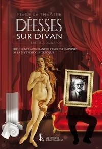 Laetitia Bonafos - Déesses sur divan - Freud face aux grandes figures féminines de la mythologie grecque.
