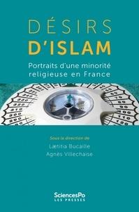 Laetitia Bucaille - Désirs d'islam - Portraits d'une minorité religieuse en France.