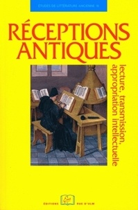 Laetitia Ciccolini et Alain Gigandet - Réceptions antiques - Lecture, transmission, appropriation intellectuelle.