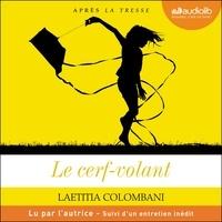 Laetitia Colombani - Le cerf-volant - Suivi d'un entretien inédit.
