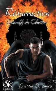 Laetitia-D Emco - Célestine, spin-off - Tome 2 : Résurrection.