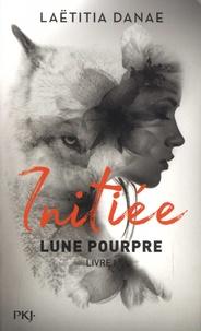 Laëtitia Danae - Lune pourpre Tome 1 : Initiée.