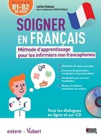 Laëtitia Debboub - Soigner en français - Méthode d'apprentissage pour les infirmiers non francophones. 1 CD audio