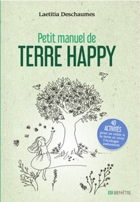 Laetitia Deschaumes - Petit manuel de terre happy.