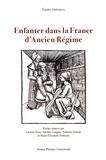 Laetitia Dion et Adeline Gargam - Enfanter dans la France d'Ancien Régime.