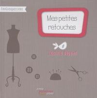 Laëtitia Dupoint - Mes petites retouches - Toutes les astuces pour reprendre vos vêtements.