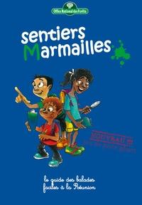 Laëtitia Estrade et  Office National des Forêts - Sentiers marmailles - Le guide des balades faciles à La Réunion.