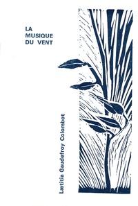 Laetitia Gaudefroy Colombot - La musique du vent.