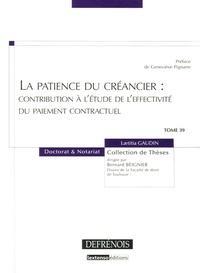 Laëtitia Gaudin - La patience du créancier : contribution à l'étude de l'effectivité du paiement contractuel.