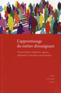 Laetitia Gérard et Pablo Buznic-Bourgeacq - L'apprentissage du métier d'enseignant - Constructions implicites, espaces informels et interfaces de formation.