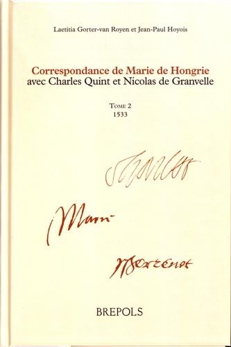Correspondance de Marie de Hongrie avec Charles Quint et Nicolas de Granvelle. Tome 2, 1533