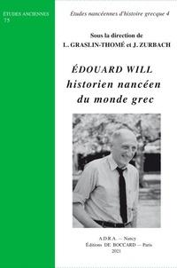 Laetitia Graslin-Thomé et Julien Zurbach - Edouard Will, historien nancéen du monde grec - Etudes nancéennes d'histoire grecque 4.
