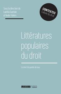 Laetitia Guerlain et Nader Hakim - Littératures populaires du droit - Le droit à la portée de tous.