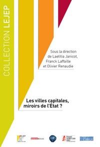 Laetitia Janicot et Franck Laffaille - Les villes capitales, miroirs de l'Etat ?.