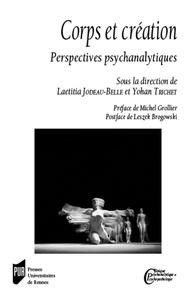 Laetitia Jodeau-Belle - Corps et création - Perspectives psychanalytiques.