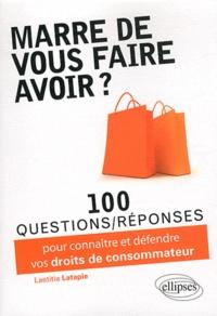 Histoiresdenlire.be Marre de vous faire avoir ? 100 questions/réponses pour connaître et défendre vos droits de consommateur Image