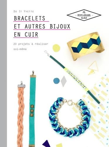 Laetitia Lazerges - Bracelets et autres bijoux en cuir - 20 projets à réaliser soi même.