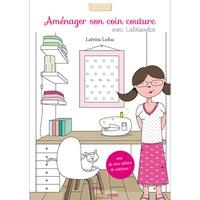 Laëtitia Leduc - Aménager son coin couture avec Lalouandco - Trouver l'inspiration pour créer son propre atelier.
