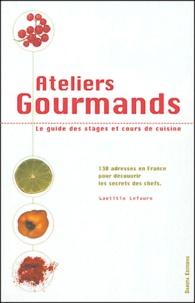 Laetitia Lefaure - Ateliers gourmands - Le guide des stages et cours de cuisine.