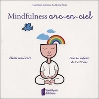 Laetitia Lemoine et Akara Péala - Mindfullness arc-en-ciel - Pleine conscience.