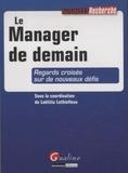 Laëtitia Lethielleux - Le Manager de demain - Regards croisés sur de nouveaux défis.