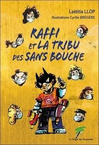 Laëtitia Llop - Raffi et la tribu des Sans Bouche.