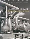 Laetitia Maison-Soulard et Alain Beltran - Le bassin de Lacq : métamorphoses d'un territoire.