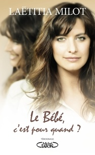 Laëtitia Milot - Le bébé, c'est pour quand ?.