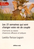 Laetitia Parisse-Legrain - Les 15 semaines qui vont changer votre vie de couple - L'harmonie au travers d'exercices efficaces et ludiques.