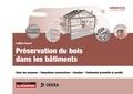 Laëtitia Pascal - Préservation du bois dans les bâtiments - Choix des essences - Dispositions constructives - Entretien - Traitements préventifs et curatifs.