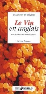 Laetitia Perraut - Déguster et vendre le vin en anglais - Guide d'anglais professionnel.