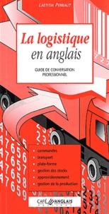 Laetitia Perraut - La logistique en anglais - Guide de conversation professionnel.