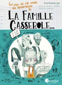 Laetitia Pettini et Mélanie Fuentes - Le jour où j'ai voulu me débarrasser de la famille Casserole.