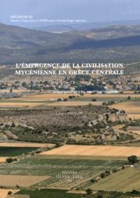 Laetitia Phialon - L'émergence de la civilisation mycénienne en Grèce centrale.