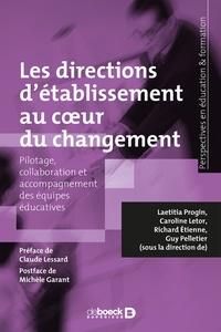 Laetitia Progin et Caroline Letor - Les directions d'établissement au cœur du changement - Pilotage, collaboration et accompagnement des équipes éducatives.