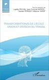 Laetitia Progin et Jean-François Marcel - Transformation(s) de l'école : vision et division du travail.
