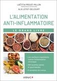 Laetitia Proust-Millon et Alix Lefief-Delcourt - Le grand livre de l'alimentation anti-inflammatoire.