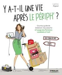 Y-a-t-il une vie après le périph ? - Country guide de (relative) mauvaise foi à lusage des Parisiens candidats à lexil.pdf