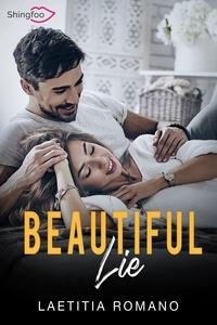 Ebook on joomla téléchargement gratuit Beautiful Lie par Laetitia Romano 9782379870293 PDF PDB (French Edition)