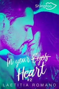 Laetitia Romano - In Your Heart - In Your Eyes Tome 2.