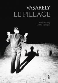 Laetitia Sariroglou et Pierre Vasarely - Le pillage.