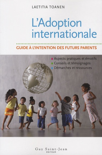 L'Adoption internationale. Guide à l'intention des futurs parents